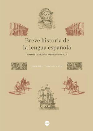BREVE HISTORIA DE LA LENGUA ESPAÑOLA *