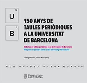 150 ANYS DE TAULES PERIÒDIQUES A LA UNIVERSITAT DE BARCELONA *