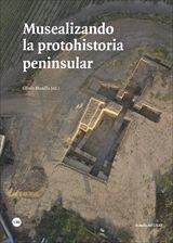MUSEALIZANDO LA PROTOHISTORIA PENINSULAR *