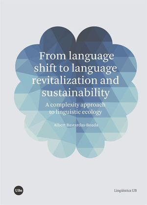 FROM LANGUAGE SHIFT TO LANGUAGE REVITALIZATION AND SUSTAINABILITY *
