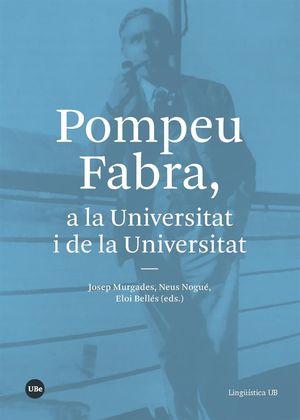 POMPEU FABRA, A LA UNIVERSITAT I DE LA UNIVERSITAT *
