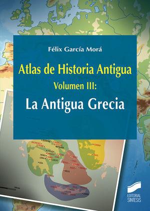 ATLAS DE HISTORIA ANTIGUA. VOLUMEN 3: LA ANTIGUA GRECIA *