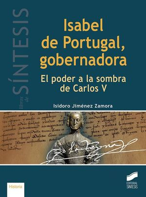 ISABEL DE PORTUGAL, GOBERNADORA *