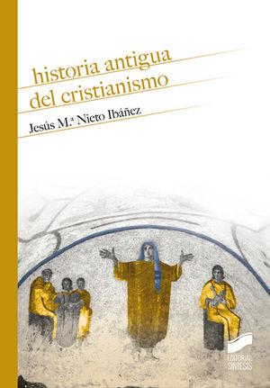 HISTORIA ANTIGUA DEL CRISTIANISMO *