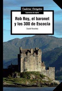ROB ROY, EL BARONET Y LOS 300 DE ESCOCIA *