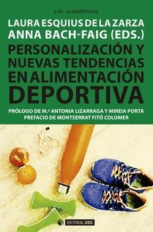 PERSONALIZACIÓN Y NUEVAS TENDENCIAS EN ALIMENTACIÓN DEPORTIVA *