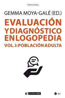 EVALUACIÓN Y DIAGNÓSTICO EN LOGOPEDIA (VOL I) *