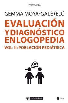 EVALUACIÓN Y DIAGNÓSTICO EN LOGOPEDIA (VOL. II) *