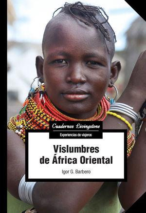 VISLUMBRES DE ÁFRICA ORIENTAL *