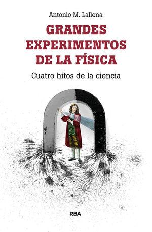 GRANDES EXPERIMENTOS DE LA FÍSICA *