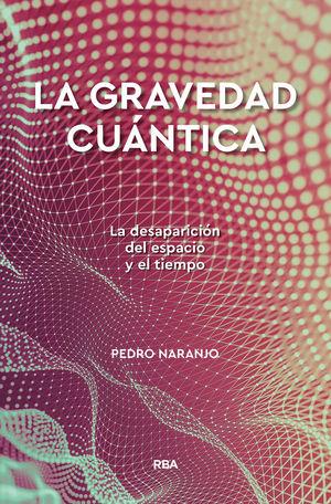 LA GRAVEDAD CUÁNTICA *