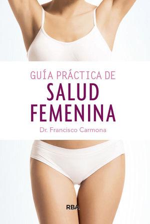 GUÍA PRÁCTICA DE SALUD FEMENINA *