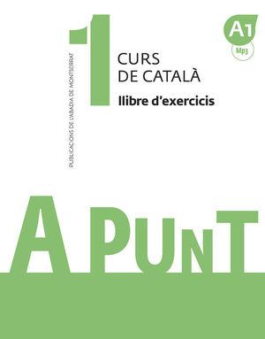 A PUNT. CURS DE CATALÀ. LLIBRE D'EXERCICIS, 1 *