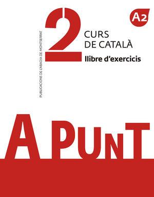 A PUNT. CURS DE CATALÀ. LLIBRE D'EXERCICIS, 2 *