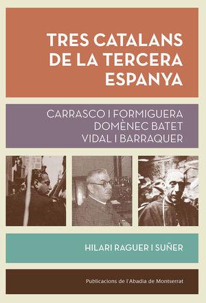 TRES CATALANS DE LA TERCERA ESPANYA *