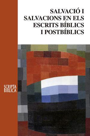 SALVACIÓ I SALVACIONS EN ELS ESCRITS BÍBLICS I POSTBÍBLICS *