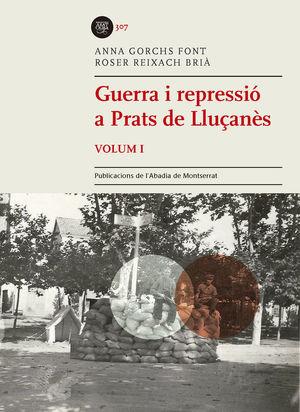 GUERRA I REPRESSIÓ A PRATS DE LLUÇANÈS, VOLUM I *