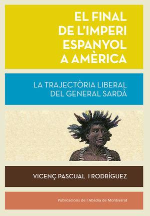 EL FINAL DE L'IMPERI ESPANYOL A AMÈRICA *