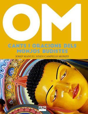 OM. CANTS I ORACIONS DELS MONJOS BUDISTES *
