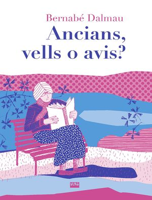 ANCIANS, VELLS O AVIS? *