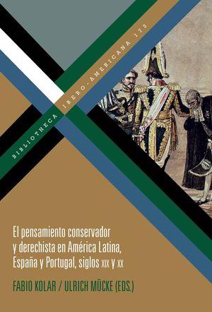 EL PENSAMIENTO CONSERVADOR Y DERECHISTA EN AMÉRICA LATINA, ESPAÑA Y PORTUGAL *
