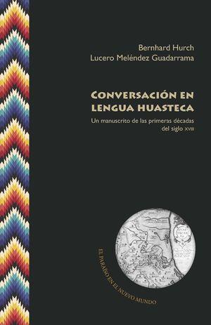 CONVERSACIÓN EN LENGUA HUASTECA *