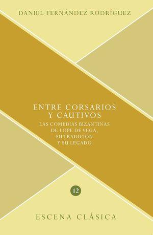 ENTRE CORSARIOS Y CAUTIVOS *