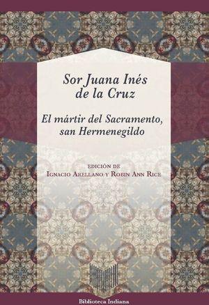 EL MÁRTIR DEL SACRAMENTO, SAN HERMENEGILDO *