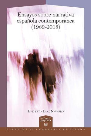 ENSAYOS SOBRE NARRATIVA ESPAÑOLA CONTEMPORÁNEA (1989-2018) *
