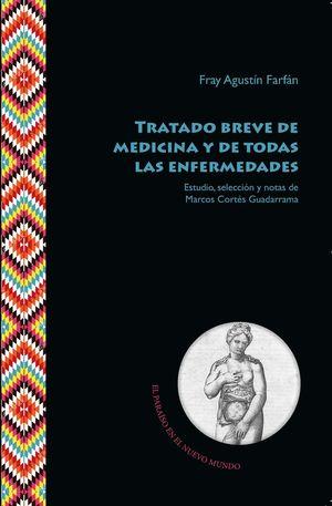 TRATADO BREVE DE MEDICINA Y DE TODAS LAS ENFERMEDADES  *