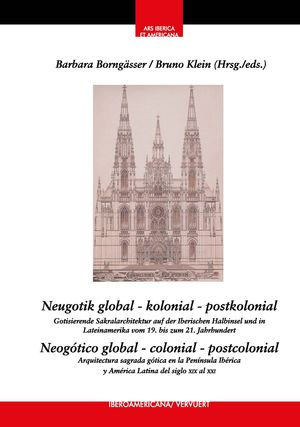 NEUGOTIK GLOBAL  KOLONIAL  POSTKOLONIAL *