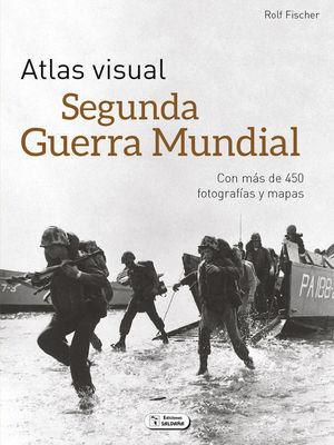 ATLAS VISUAL SEGUNDA GUERRA MUNDIAL *