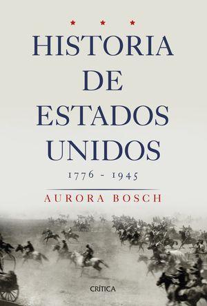 HISTORIA DE ESTADOS UNIDOS 1776-1945 *