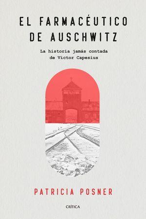EL FARMACÉUTICO DE AUSCHWITZ *