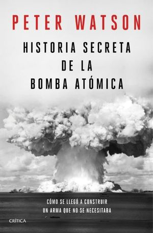 HISTORIA SECRETA DE LA BOMBA ATÓMICA *