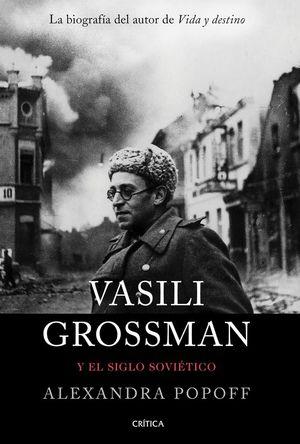 VASILI GROSSMAN Y EL SIGLO SOVIÉTICO *