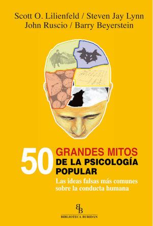 50 GRANDES MITOS DE LA PSICOLOGÍA POPULAR *
