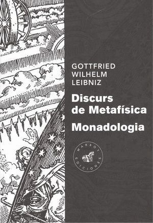 DISCURS DE METAFÍSICA / MONADOLOGIA *