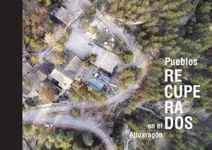 PUEBLOS RECUPERADOS EN EL ALTO ARAGÓN *