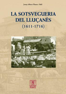 LA SOTSVEGUERIA DEL LLUÇANÈS (1611-1716) *