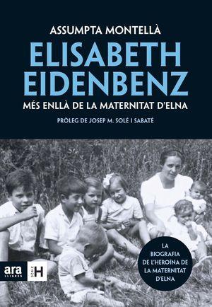 ELISABETH EIDENBENZ: MÉS ENLLÀ DE LA MATERNITAT D'ELNA *
