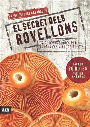 EL SECRET DELS ROVELLONS : 32 RUTES MÀGIQUES PER TROBAR ELS MILLORS BOLETS