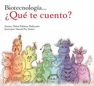 BIOTECNOLOGÍA? ¿QUÉ TE CUENTO? *