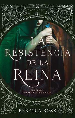 LA RESISTENCIA DE LA REINA *