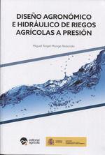 DISEÑO AGRONOMICO E HIDRAULICO DE RIEGOS AGRICOLAS A PRESION *