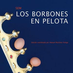 LOS BORBONES EN PELOTA *
