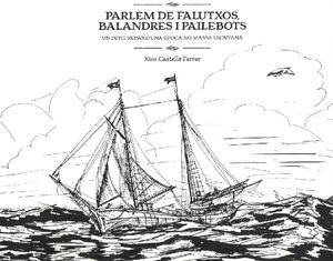 PARLEM DE FALUTXOS, BALANDRES I PAILEBOTS *