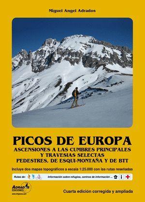 PICOS DE EUROPA. ASCENSIONES A LAS CUMBRES PRINCIPALES Y TRAVESÍAS SELECTAS