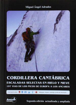 CORDILLERA CANTÁBRICA. ESCALADAS SELECTAS EN HIELO Y NIEVE *