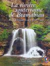 LA RIVIERE SOUTERRAINE DE BRAMABIAURIVIERE SOUTERRAINE DE BRAMABIAU *